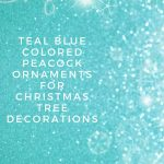 teal peacock christmas tree ornaments