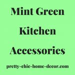 Mint Green Kitchen Accessories – Ideas For Mint Green Kitchen Accessories For Mint Green Color Themed Kitchen Decor