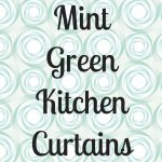 Mint Green Kitchen Curtains For Mint Green Kitchen Decor – Ideas For Mint Green Kitchen Curtains For Mint Green Color Themed Kitchen Decor
