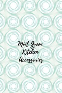 mint green kitchen accessories ideas