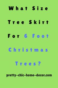 What Size Tree Skirt For A 6 Foot Tree