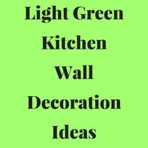 light green kitchen walls decor