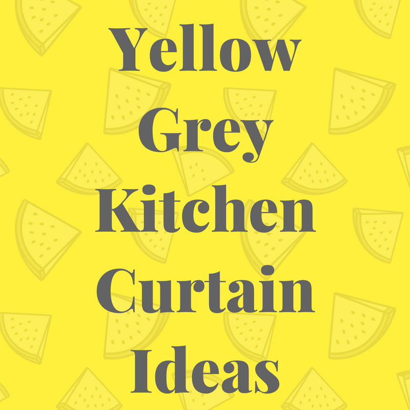 Kitchen Curtains Yellow And Gray: Yellow Grey Kitchen Curtains