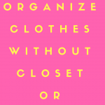 how to organize clothes without a dresser
