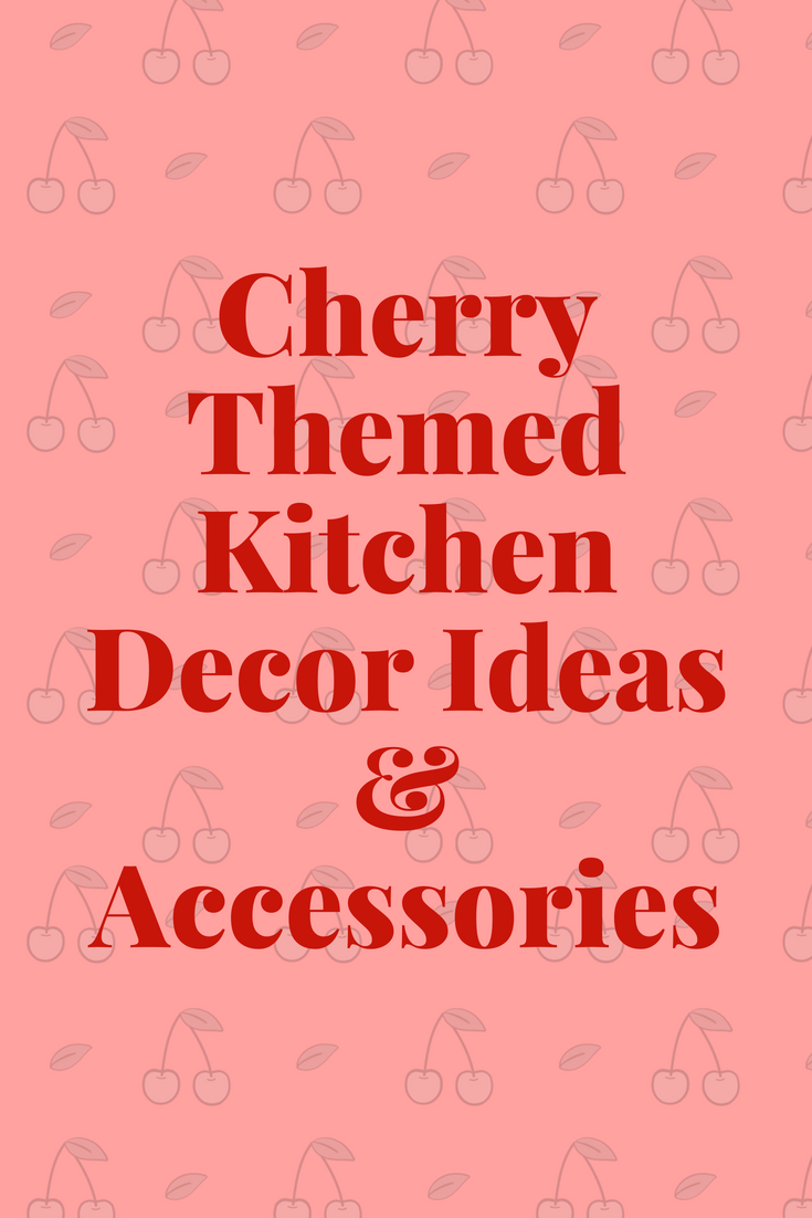 Cherry Kitchen Decor Ides Accessories