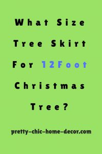 what size tree skirt for 12 foot tree