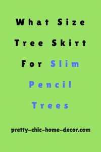 what size tree skirt for pencil tree