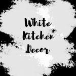 white kitchen decor ideas and accessories